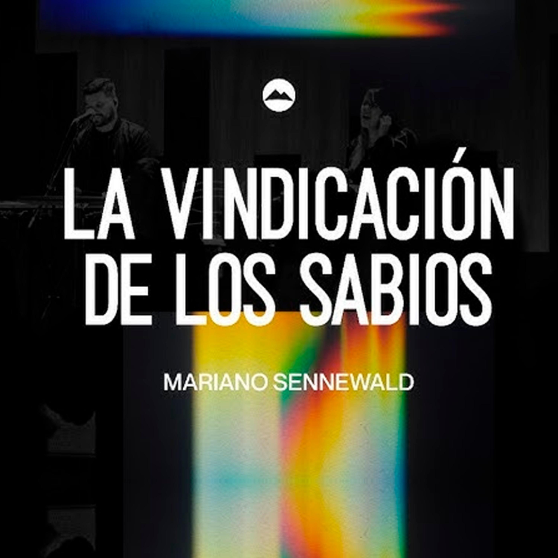 La vindicación de los sabios | Mariano Sennewald - MiSion Podcast