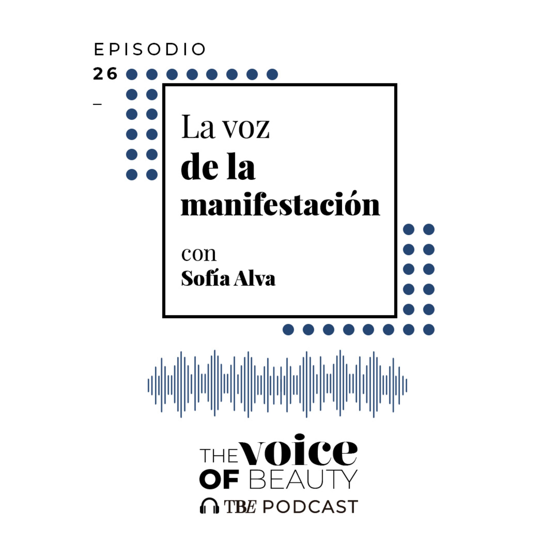E26 - La voz de la manifestación con Sofia Alva