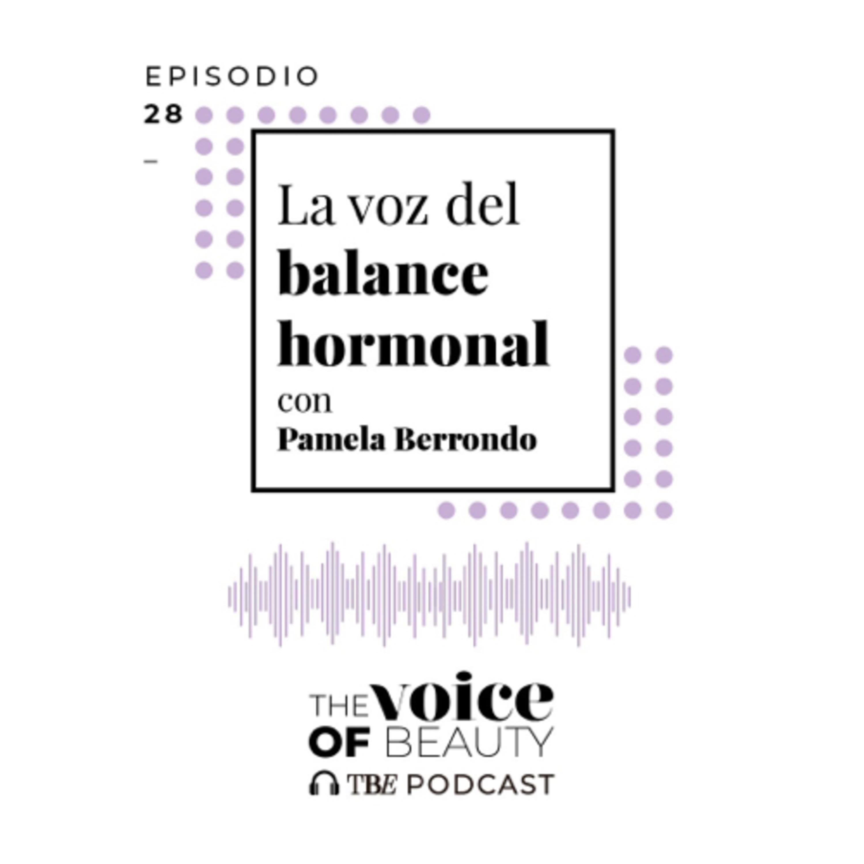 E28 - La Voz del Balance Hormonal con Pamela Berrondo