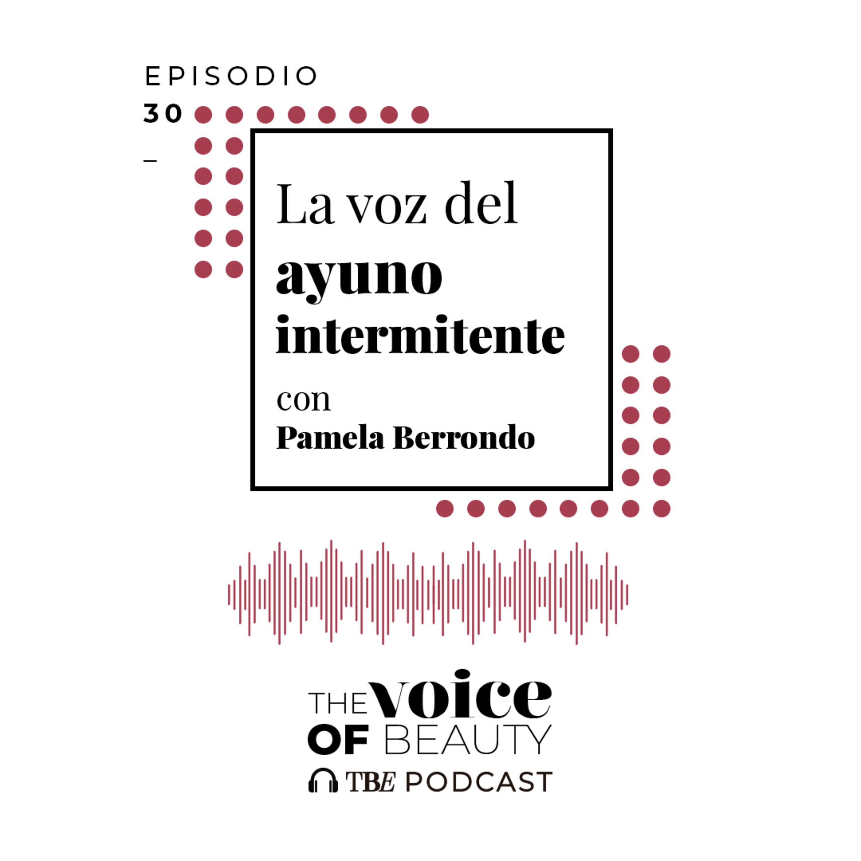 E30 - La voz del ayuno intermitente con Pamela Berrondo