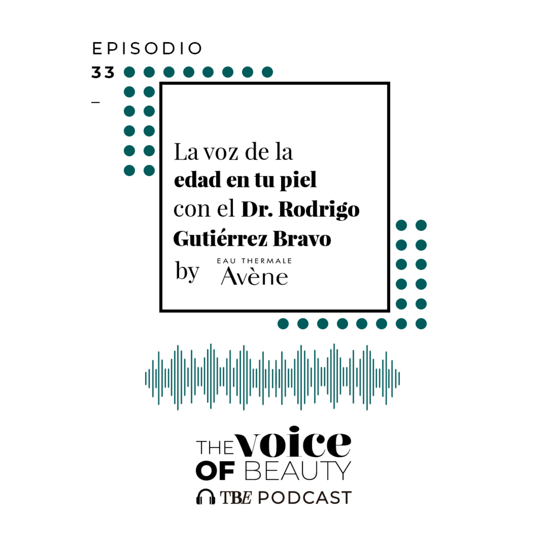 E33 - La voz de la edad de la piel con el Dr. Rodrigo Gutiérrez Bravo