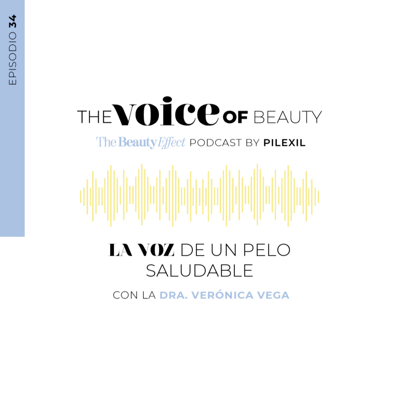 E34 - La voz de un pelo saludable con la Dra. Verónica Vega