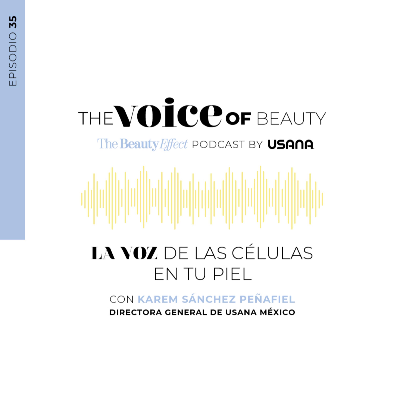 E35 - La voz de las células de tu piel con la Dir. Karem Sánchez Peñafiel