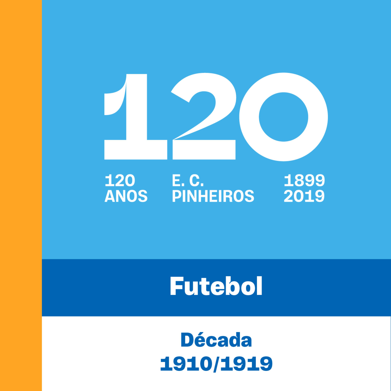 E2 - 120 Anos - Futebol - 2º Década