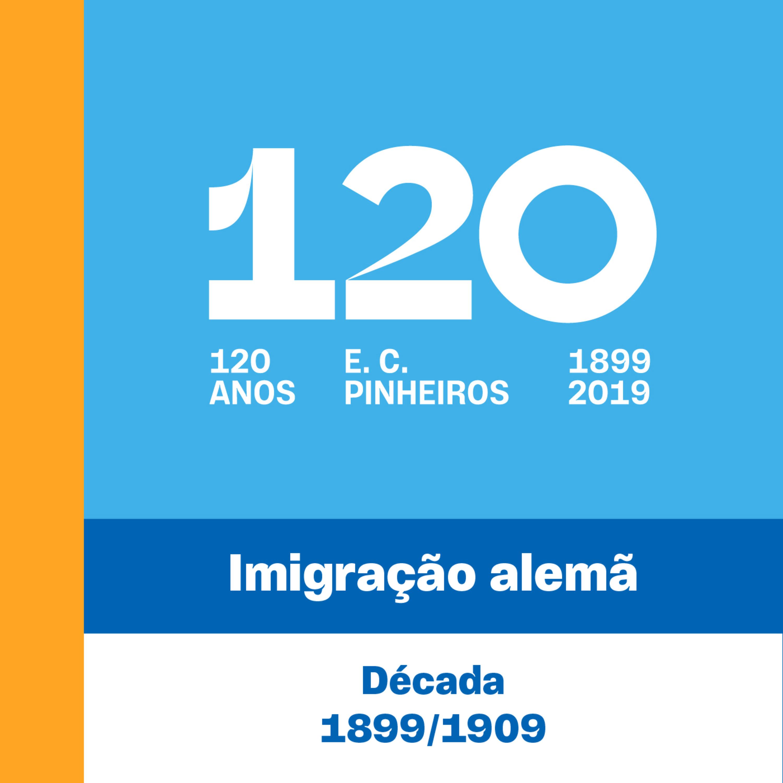E1 - 120 Anos - Imigração Alemã - 1º Década