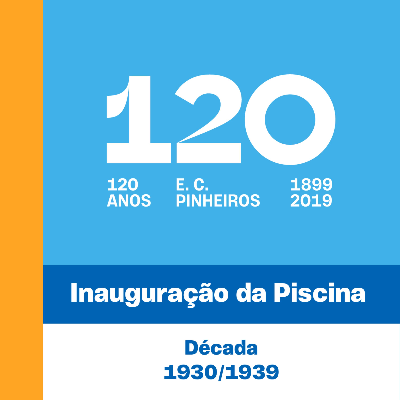E4 - 120 Anos - Inauguração da Piscina