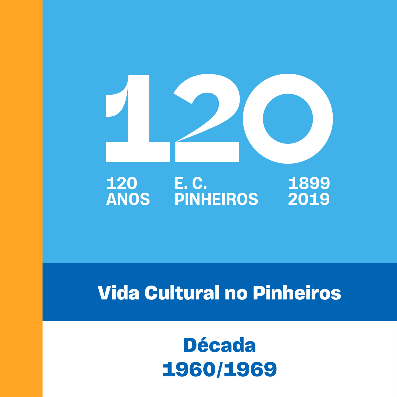 E6 - 120 Anos - Vida Cultural no Pinheiros
