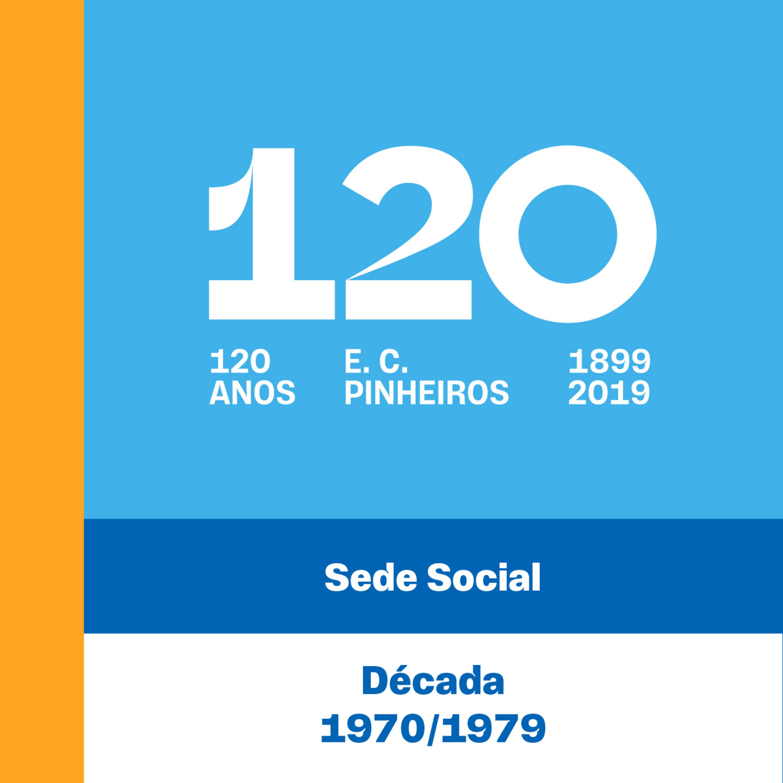 E7 - 120 Anos - Sede Social