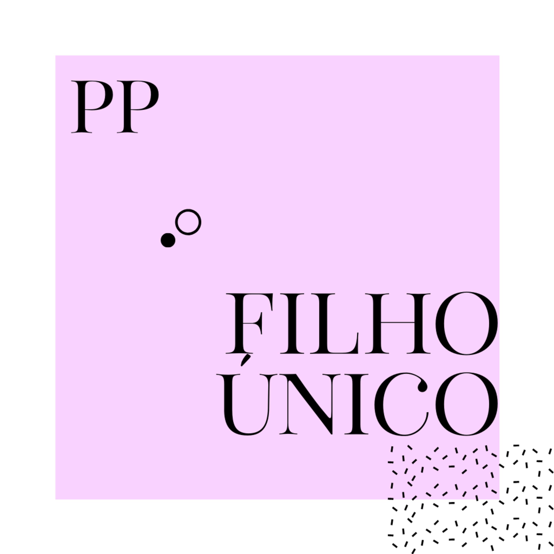 #18 Projeto Piloto - Filho Único