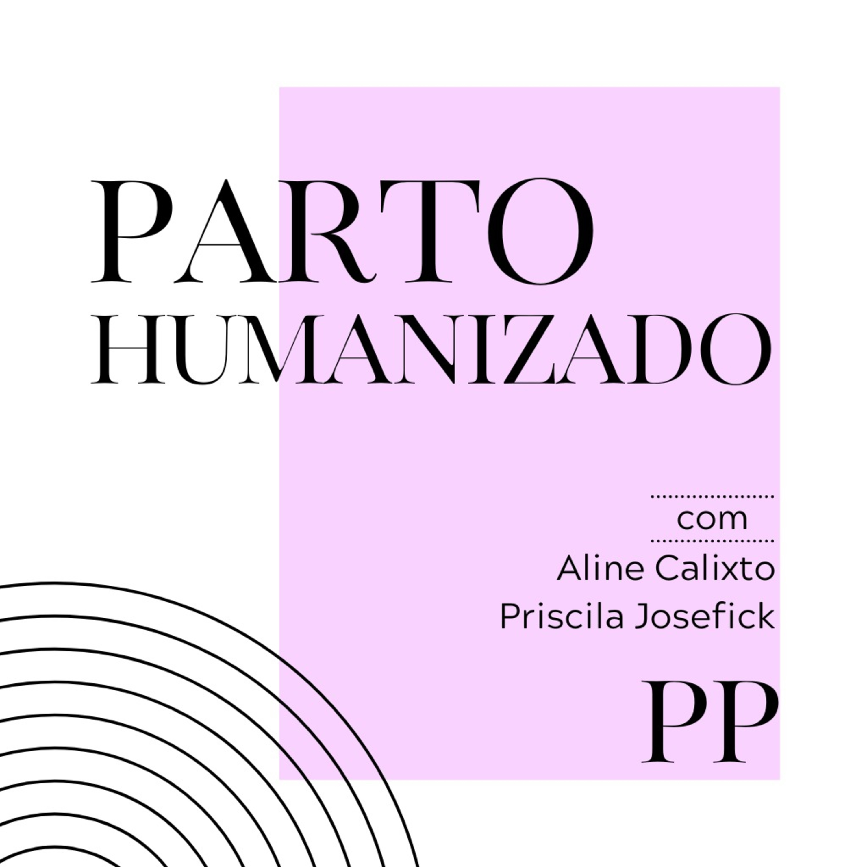 #25 Projeto Piloto - Parto Humanizado