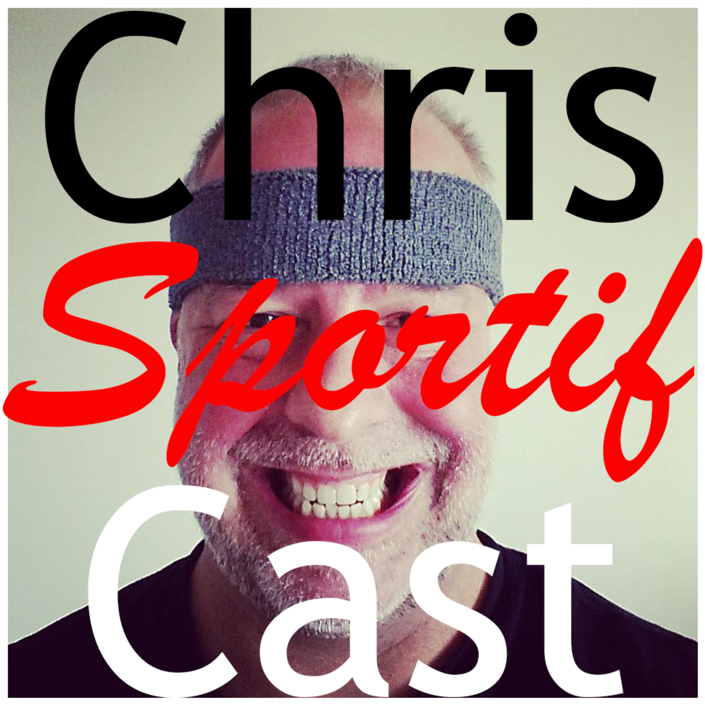 ChrisCast Episode 1: Sportif (or, how the hell did I get like this, eh, FFS!?)