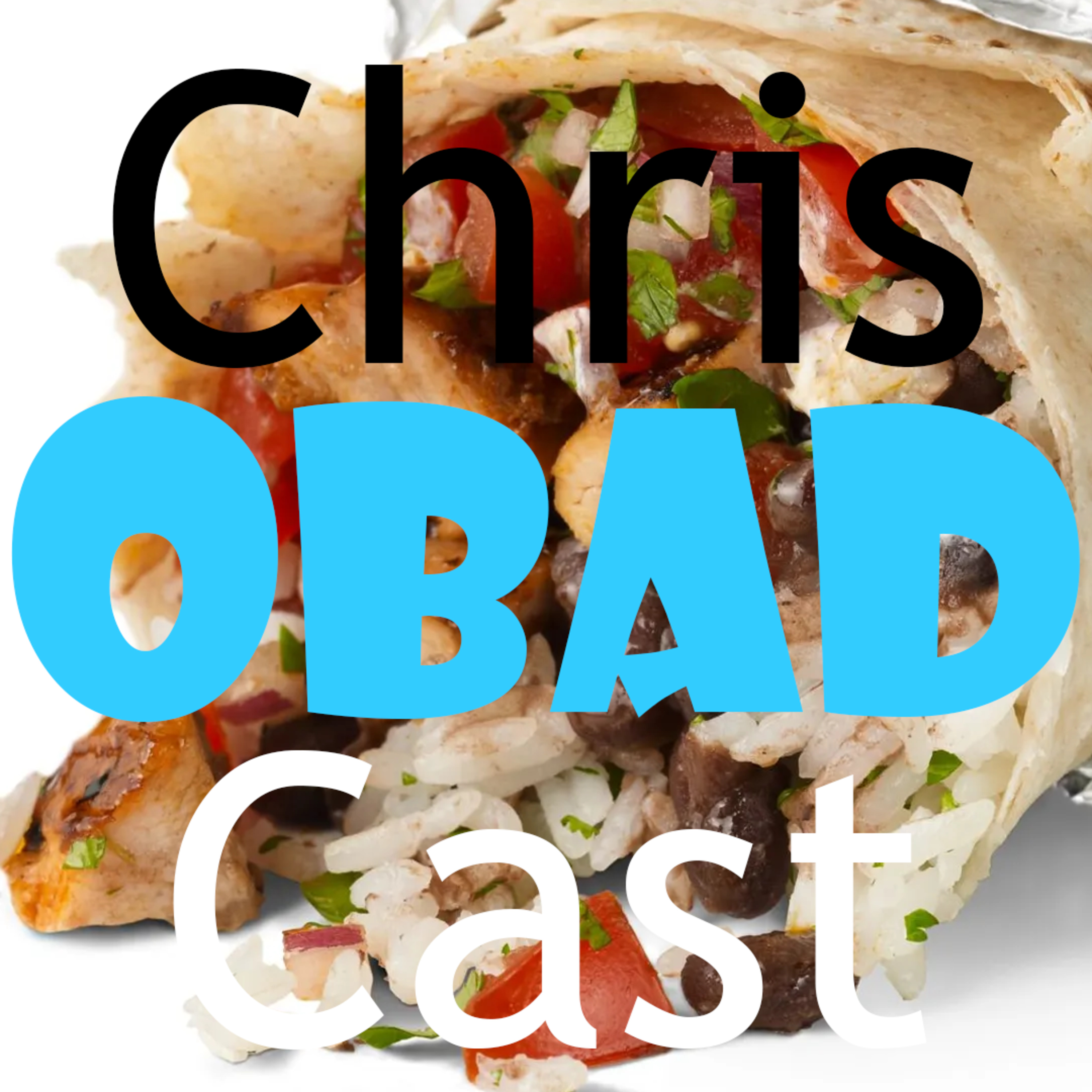 ChrisCast Episode 5 OBAD OMAD IF MOFO