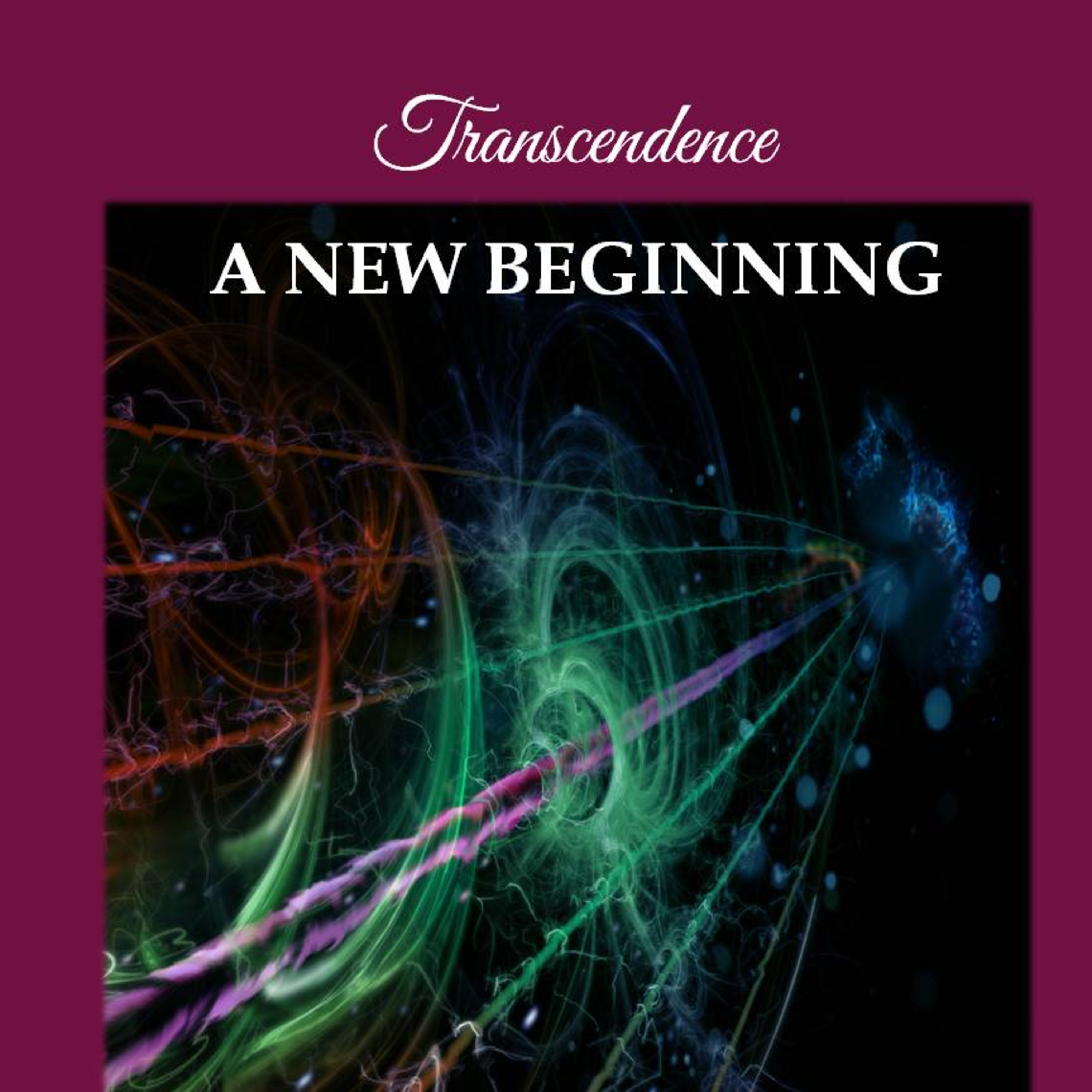 AudioCast, audiobook excerpt, A New Beginning - Transcendence