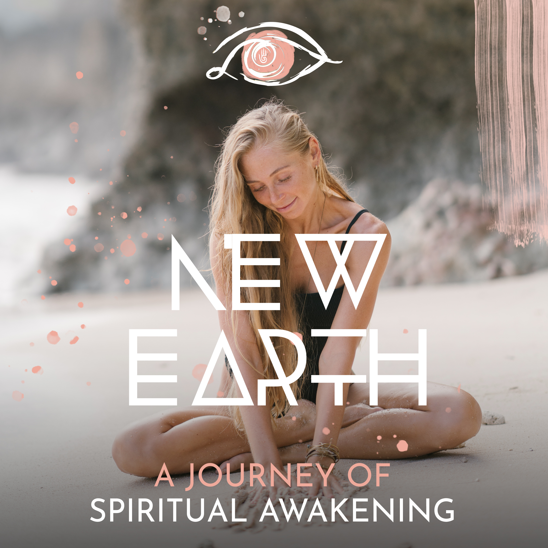 #100 - NEW EARTH - Awakening into Consciousness
