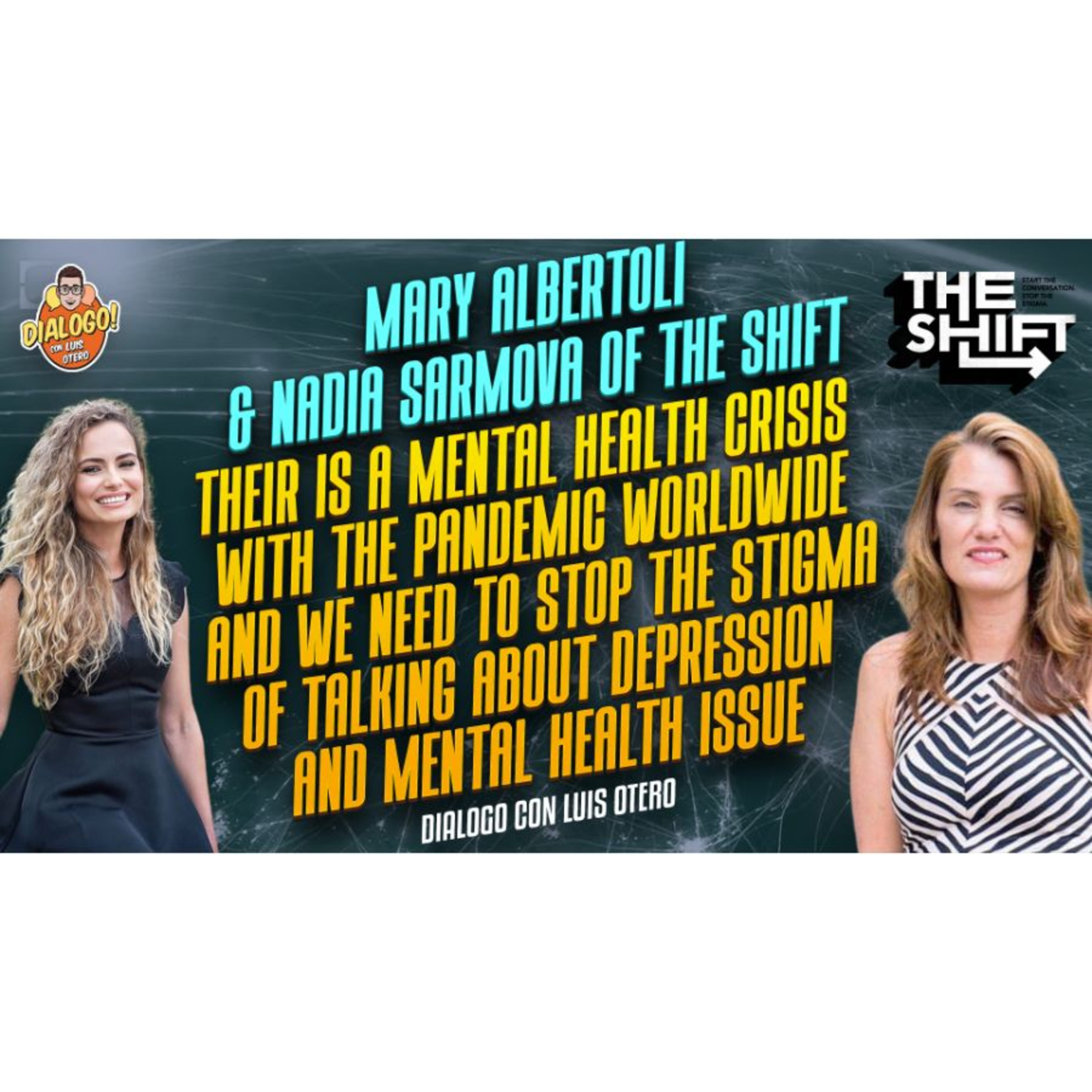"""Ep.051- The Shift with Mary Albertoli & Nadia Sarmova """"Their is a Mental Health Crisis with the Pandemic Worldwide and we need to stop the stigma of talking about Depression"""""""
