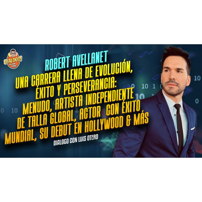 """Ep. 059- Roberto Avellanet- """"Una carrera llena de evolución, éxito y perseverancia: Menudo, Artista Independiente de Talla Global, Actor con Éxito Mundial, su debut en Hollywood & más"""""""