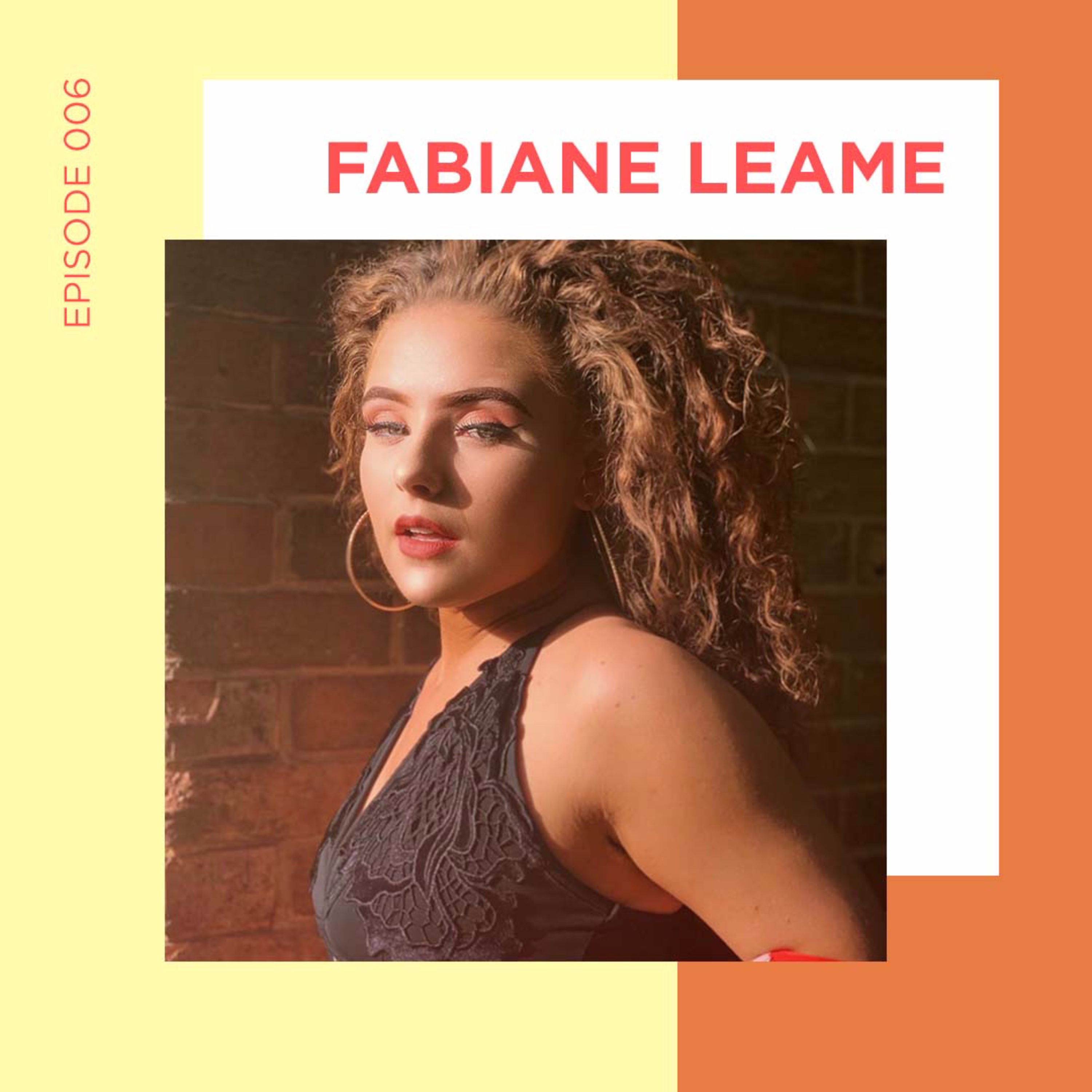 EP 6 - What's Your Favourite Sex Position with Fabiane Leame