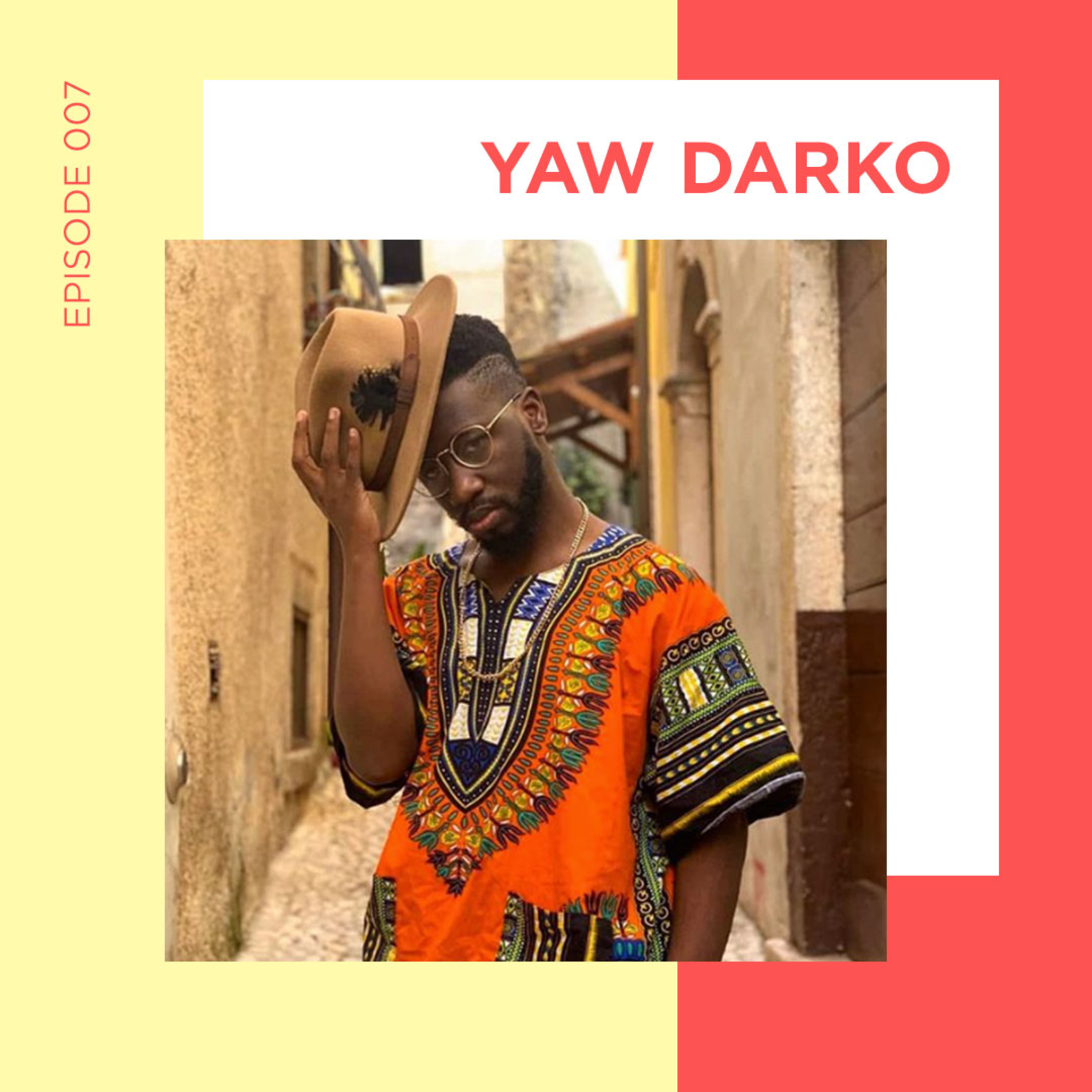 EP 7 - Name Your Top 3 Dancers with Yaw Darko