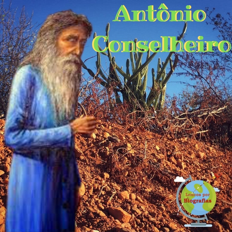 """Biografia de ANTÔNIO CONSELHEIRO - Líder Religioso e Social dos Sertanejos na """"GUERRA DOS CANUDOS""""."""