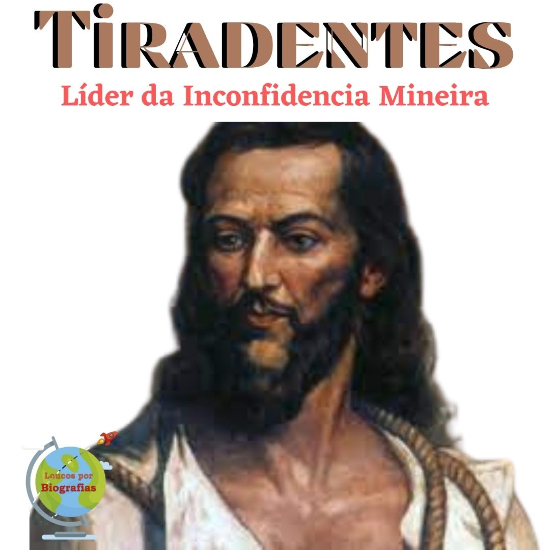 Biografia de TIRADENTES - O Mártir da Inconfidência Mineira - História do Brasil!