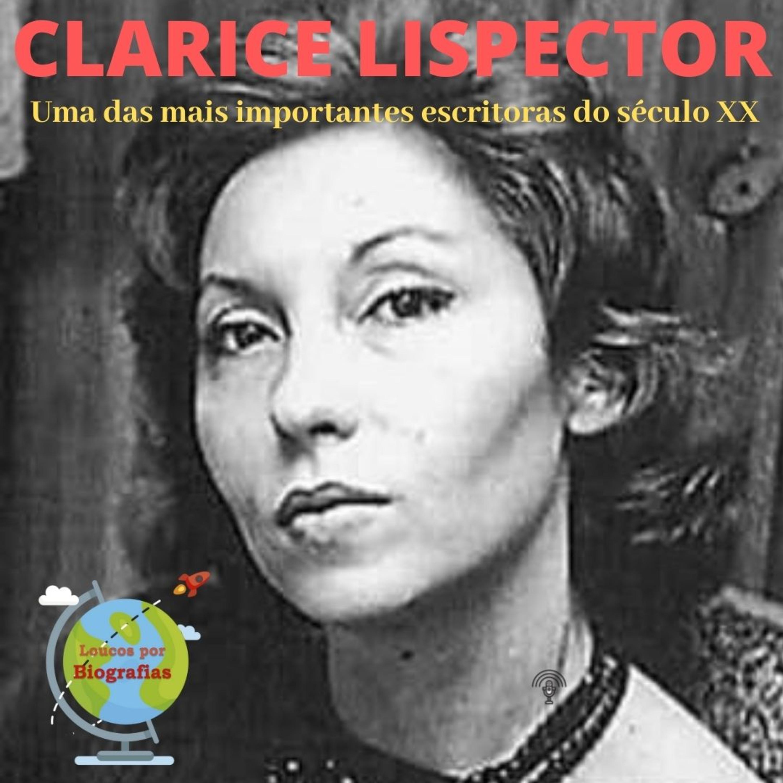 A Vida e as Obras da Escritora e Jornalista Brasileira CLARICE LISPECTOR!