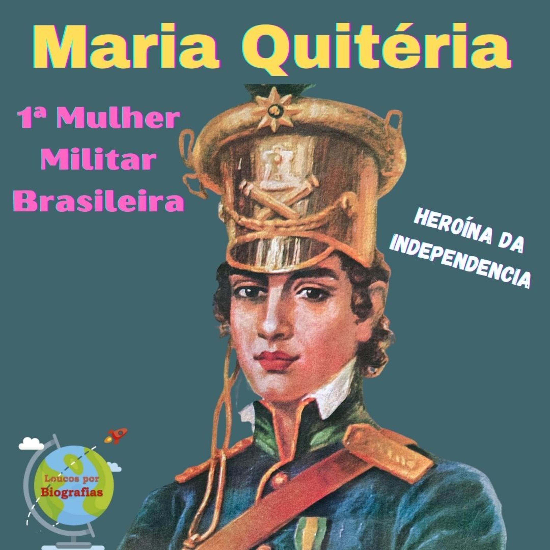 """Biografia de MARIA QUITÉRIA DE JESUS a 1ª Mulher Militar Brasileira - """"Heroína da Independência"""""""