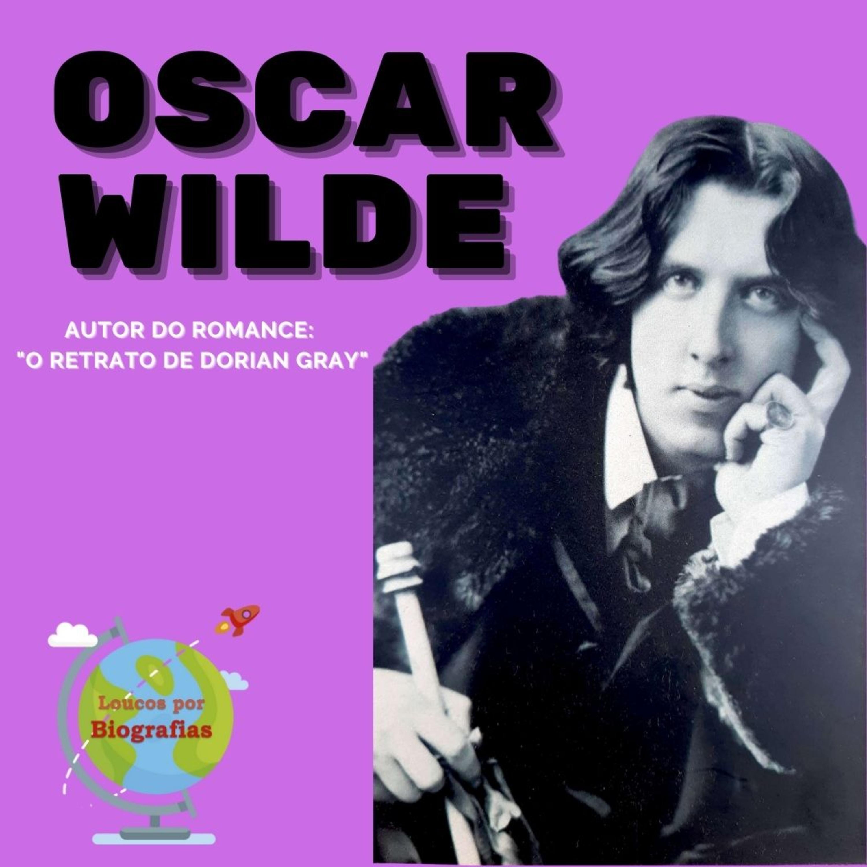 """Biografia: OSCAR WILDE - Escritor irlandês, Autor do Romance Clássico """"O Retrato de Dorian Gray""""!"""