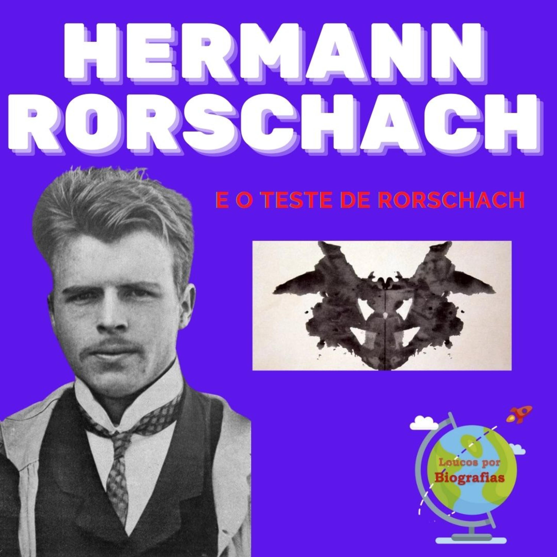 Essa Biografia é dupla, é sobre HERMANN RORSCHACH e sobre o TESTE DE RORSCHACH que ele desenvolveu!!