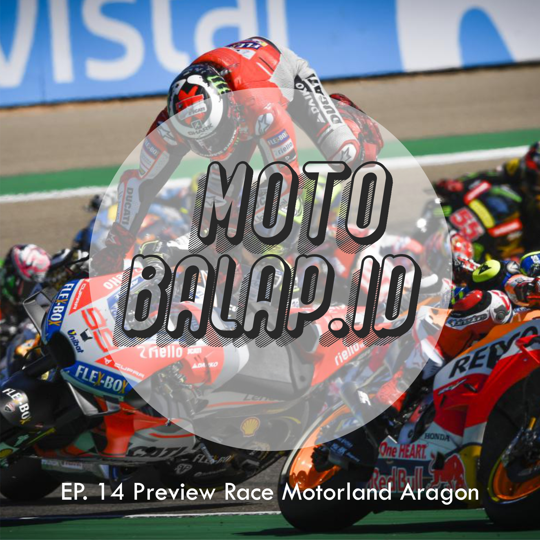 EP. 14 Preview Race Motorland Aragon