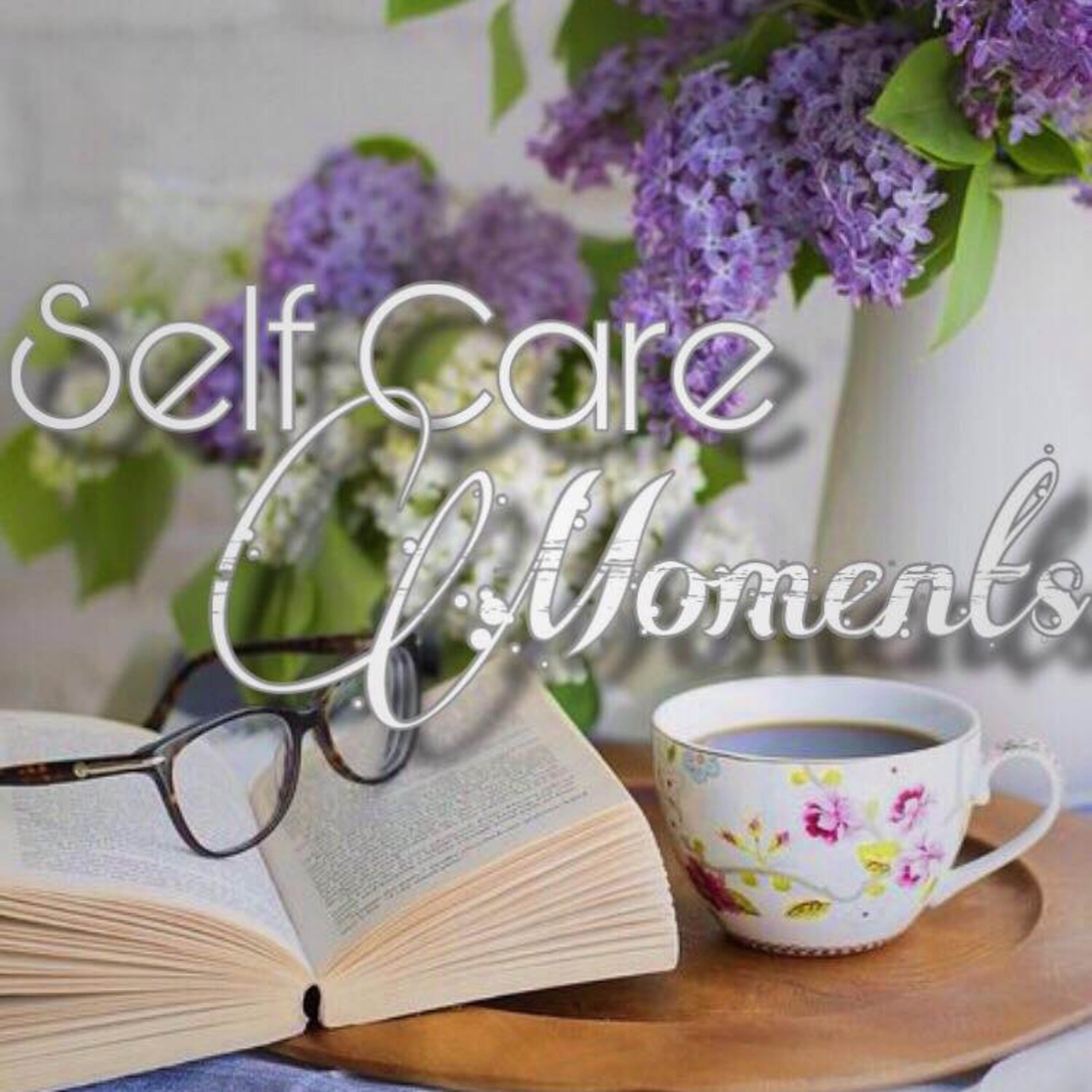 Ep 6 - Self Care Moments - 4 Secret Steps To Love Yourself And Be A Powerful Woman