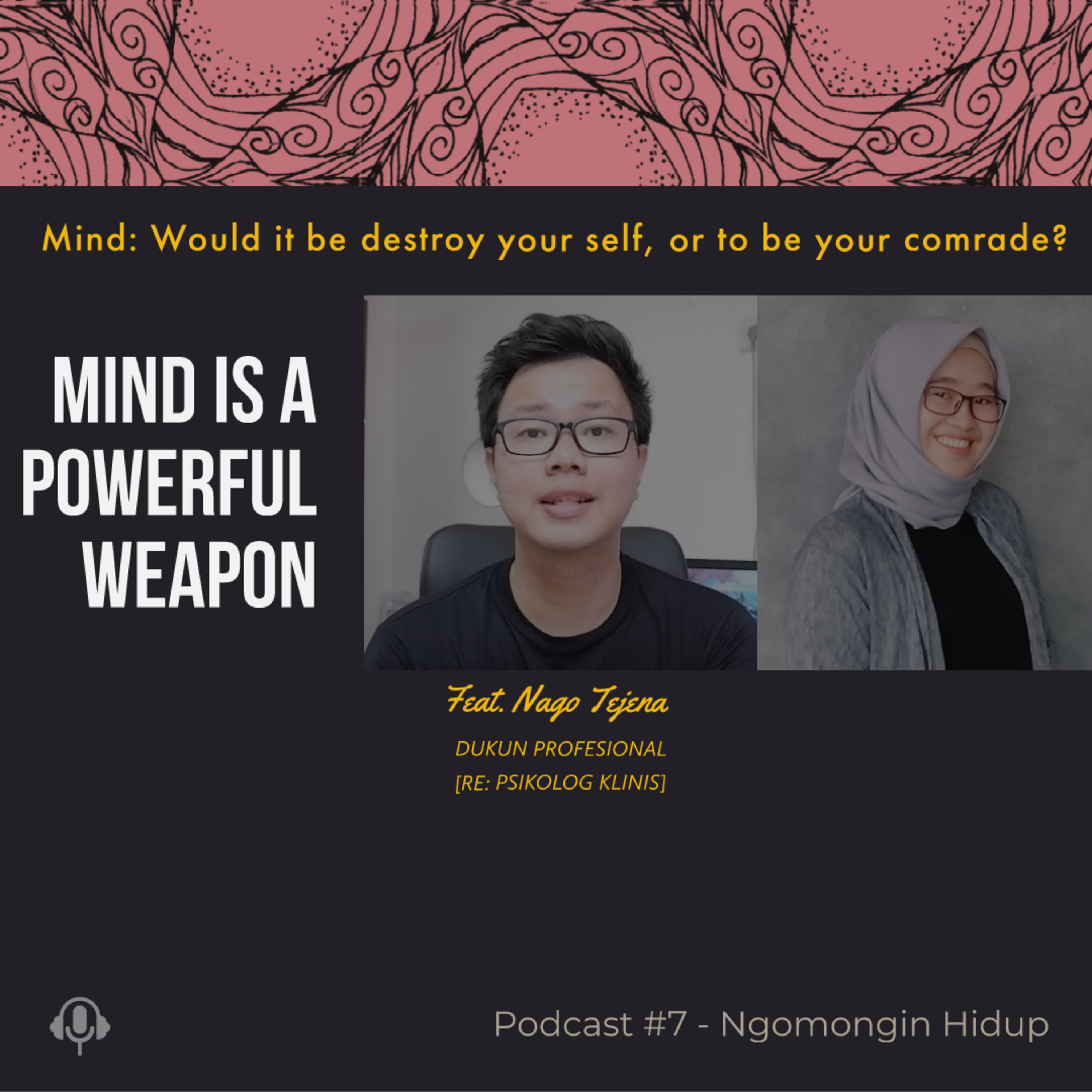Mind is a Powerful Weapon - Would it be your self destroyer, or your comrade?