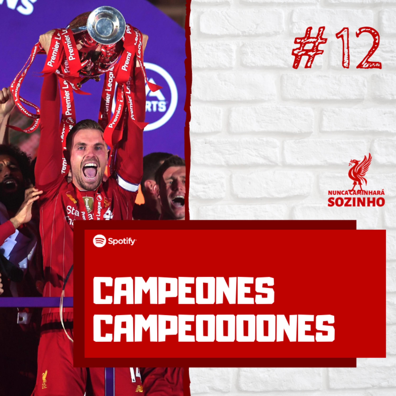 #12 - Campeoooooones Campeoooones!
