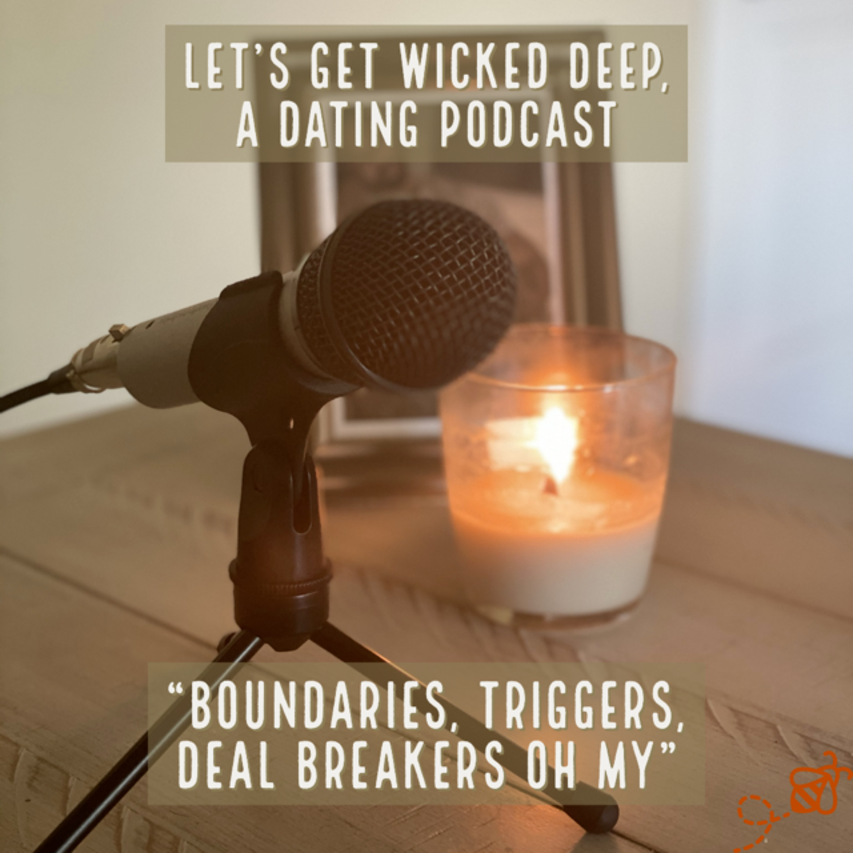 """Boundaries, Triggers, Deal Breakers OH My"""