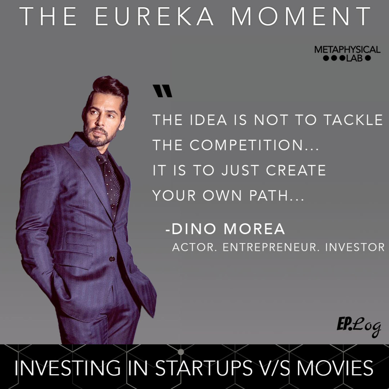 Ep.7 Investing In Startups V/S In Movies ft. Dino Morea - Actor | Entrepreneur | Investor
