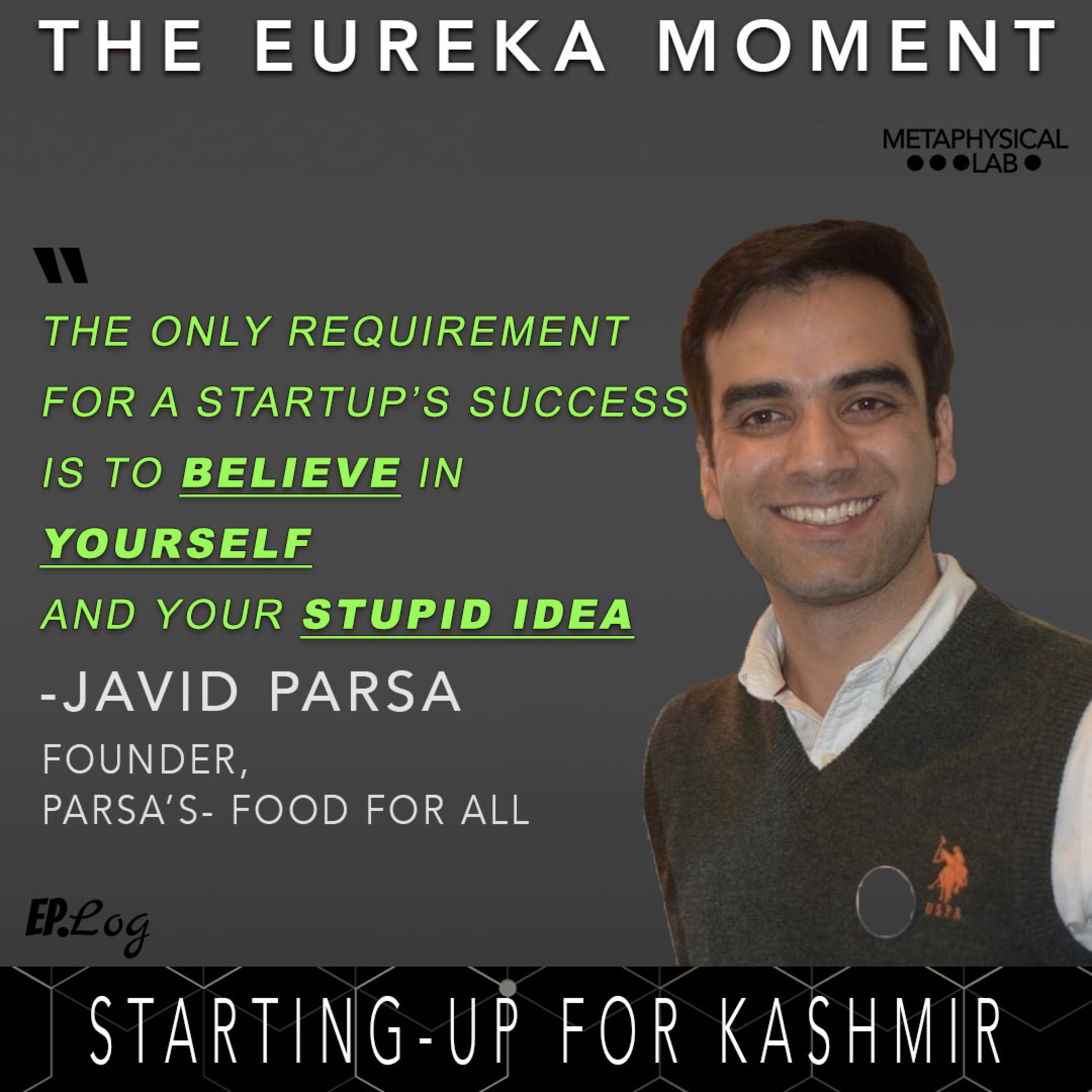 Ep.9 Starting-Up For Kashmir ft. Javid Parsa, Founder- Parsa's Food For All