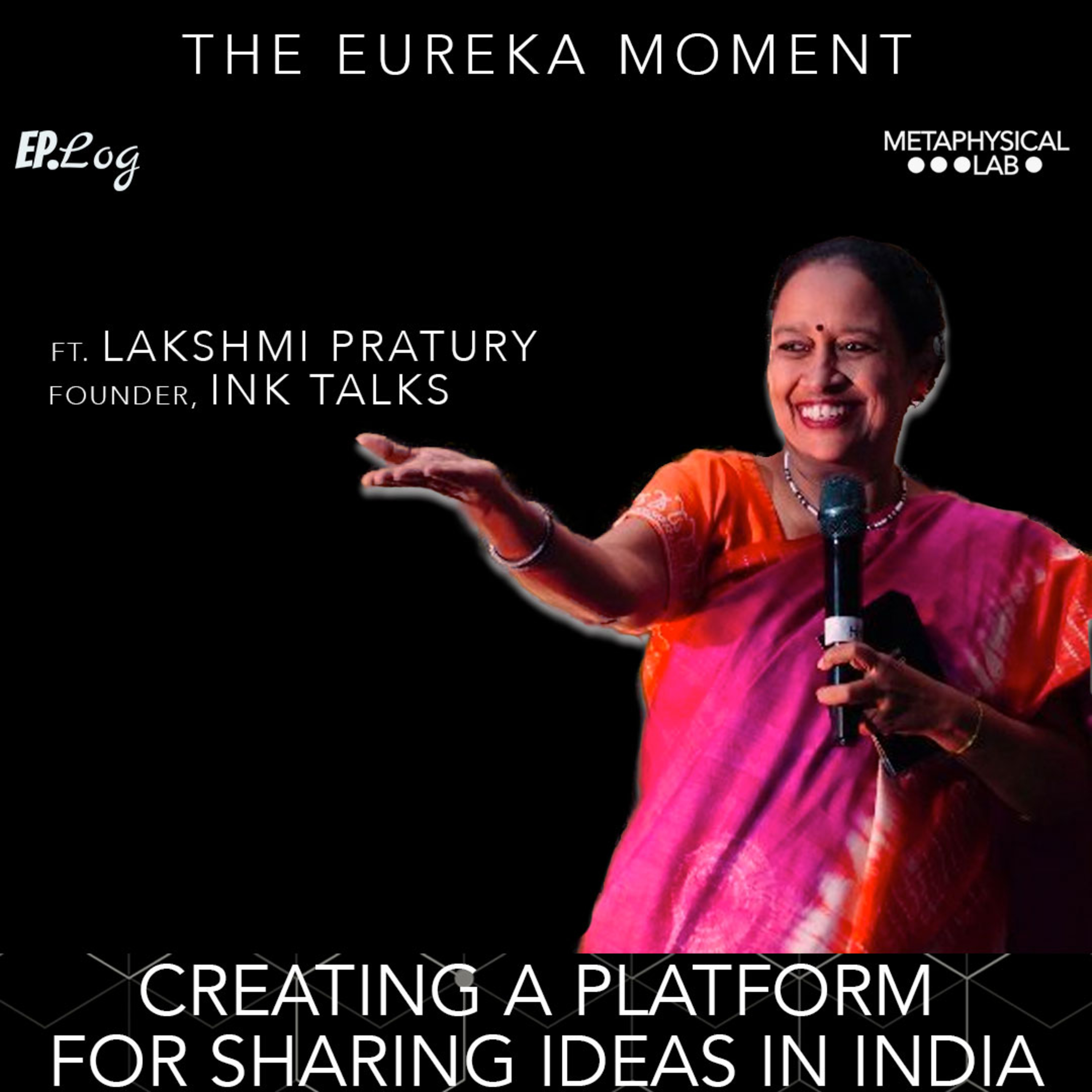 Ep.20 Creating A Platform For Sharing Ideas In India ft. Lakshmi Pratury, Founder - Ink Talks