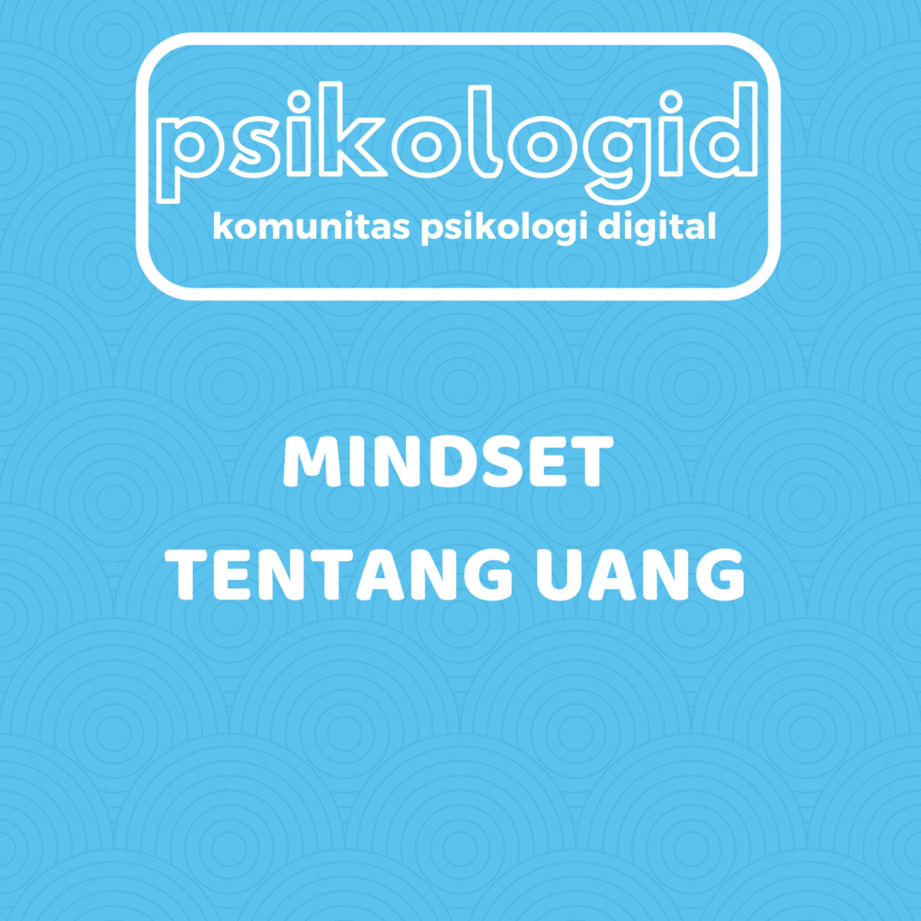 Mindset Tentang Uang - Business for Millenials