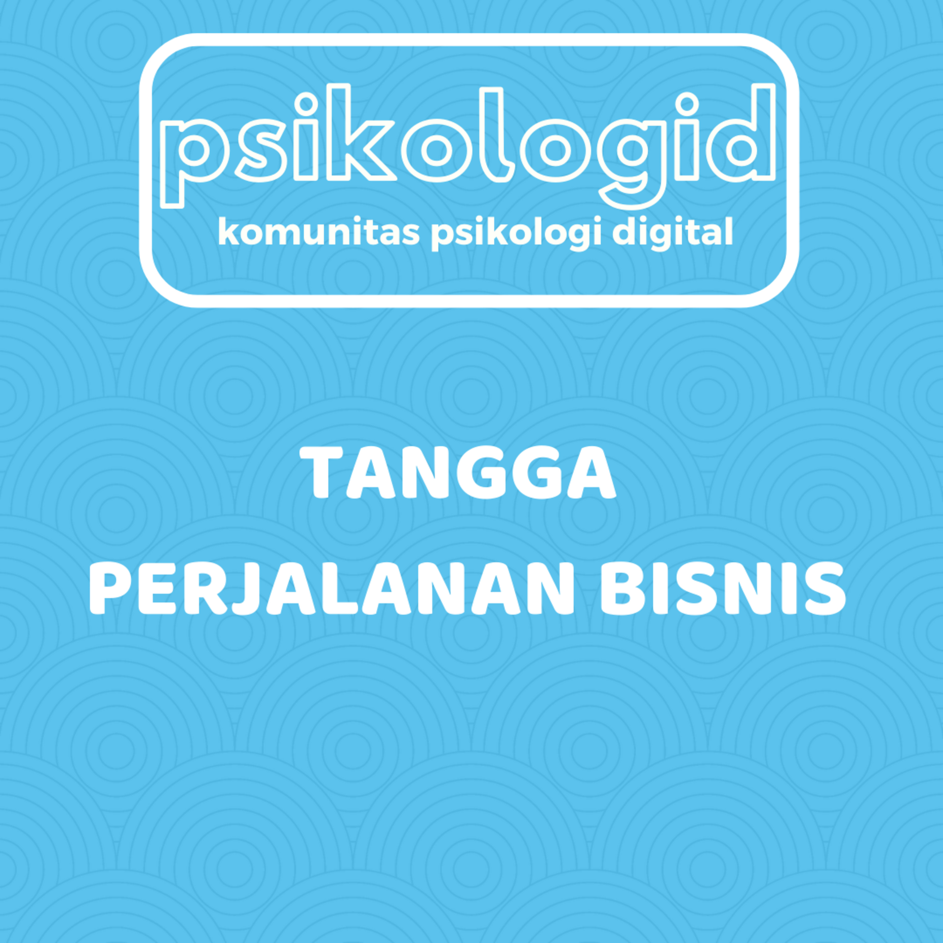 Tangga Perjalanan Bisnis - Business for Millenials