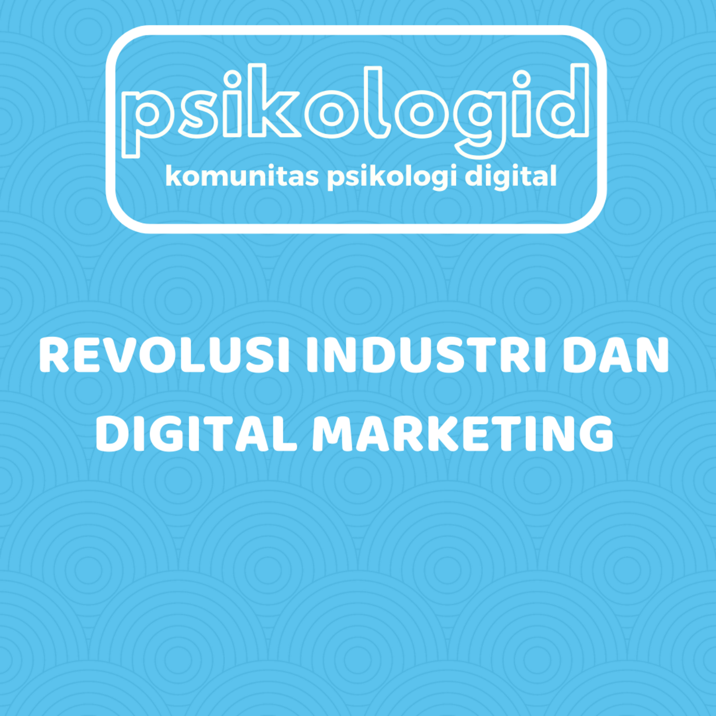 Revolusi Industri dan Digital Marketing - Business for Millenials