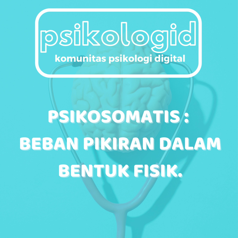 Psikosomatis, Beban pikiran dalam bentuk fisik.