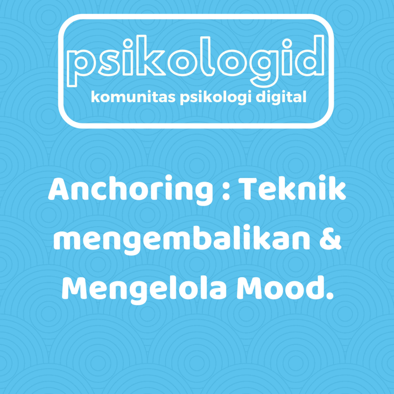 Mood Management Series (Bagian 3) - Belajar teknik Anchoring untuk mengendalikan mood