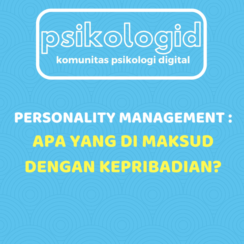 Personality Management Series - Apa yang di maksud dengan kepribadian?