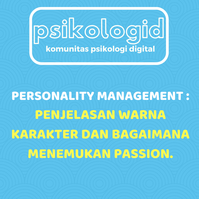 Personality Management Series (Bagian 2) - Penjelasan warna karakter dan bagaimana menemukan passion.