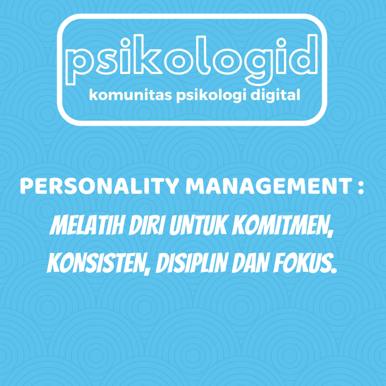 Personality Management Series (Bagian 3) - Melatih diri untuk komitmen, konsisten, disiplin dan fokus.
