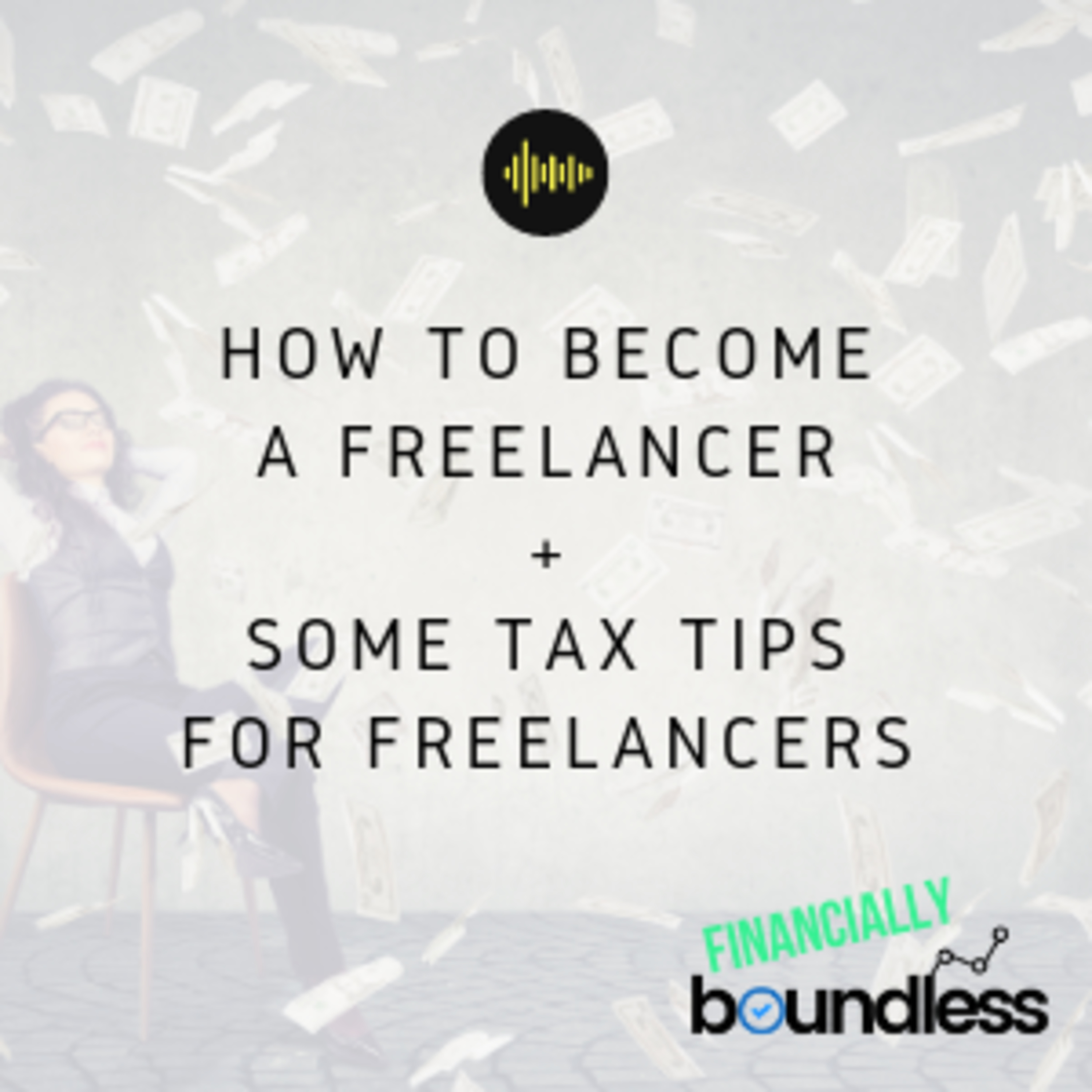 Episode 4: How to Become a Freelancer