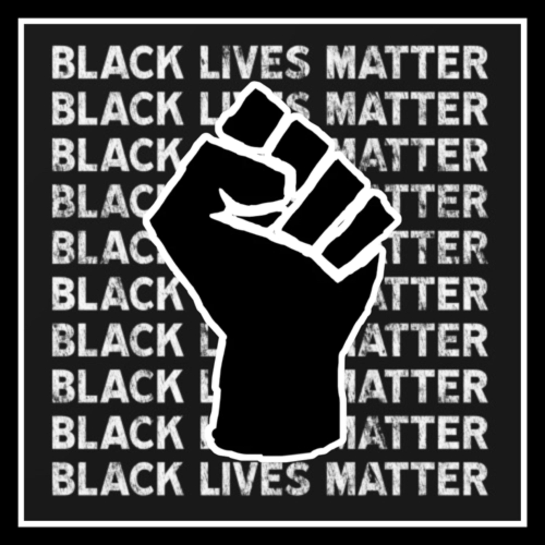SOCIAL INJUSTICE: EP. 1 - BLACK LIVES MATTER, GEORGE FLOYD, AND ACAB