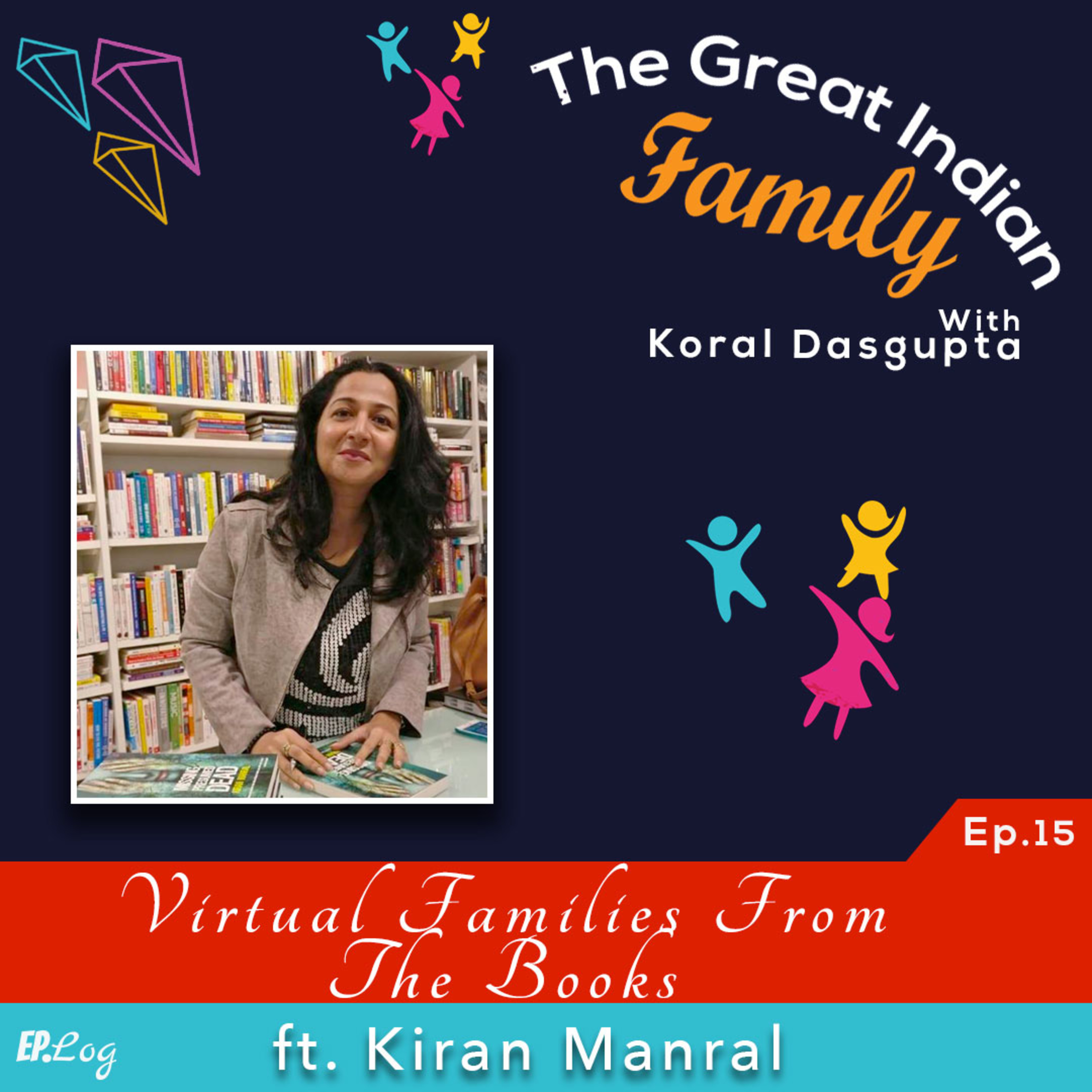 Ep.15 Virtual Families From The Books ft. Kiran Manral, Author & Ideas Editor - She The People TV