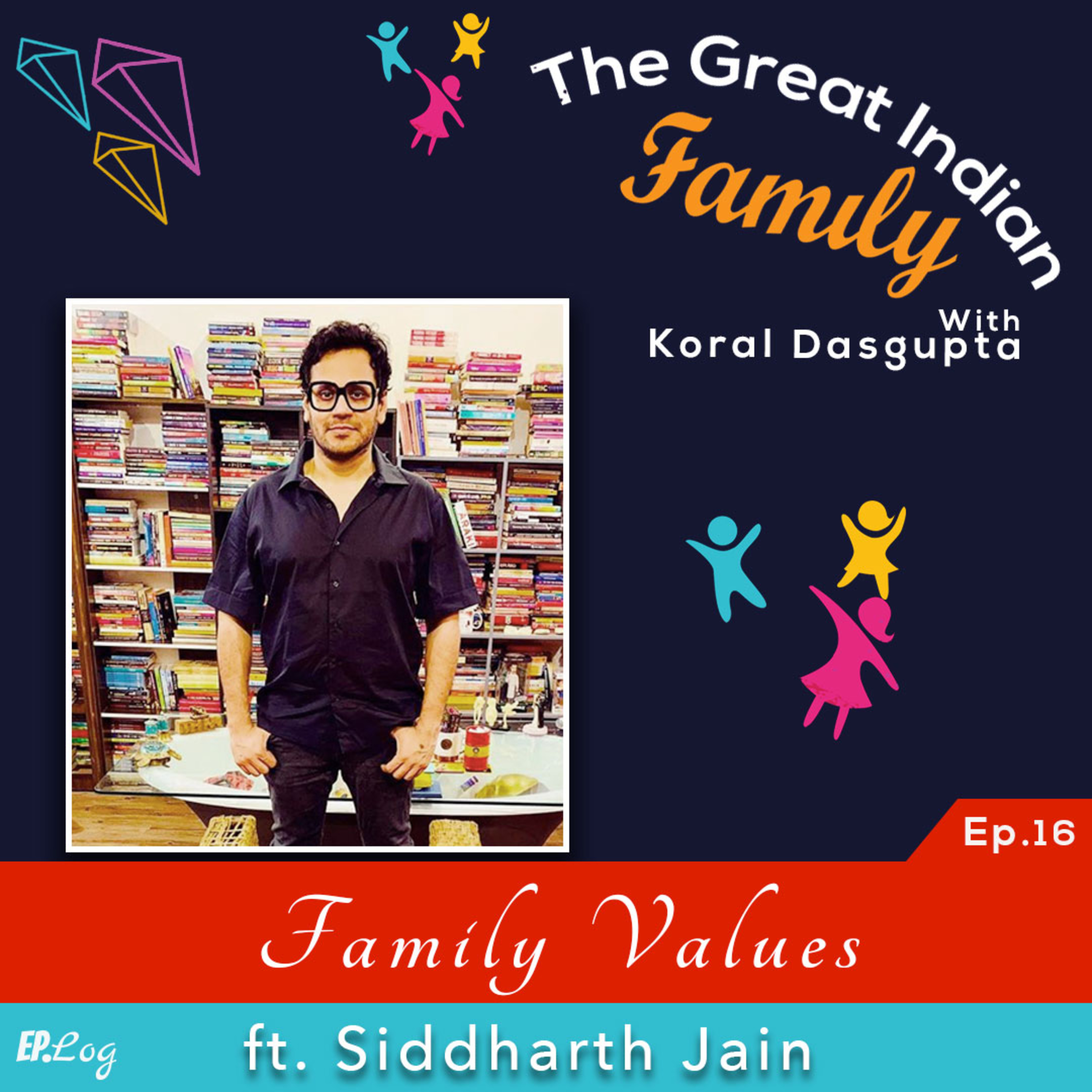 Ep.16 Family Values ft. Siddharth Jain, Founder- The Story Ink