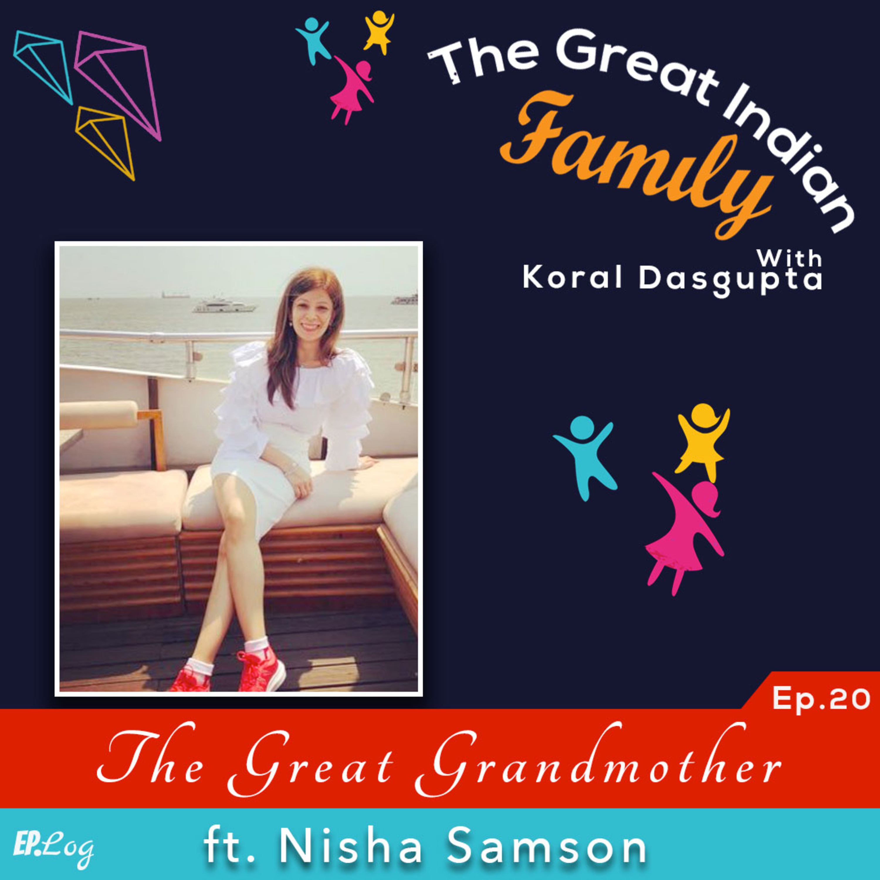 Ep.20 The Great Grandmother ft. Nisha Samson, Digital Consultant & Ex-Editor In Chief Times Internet
