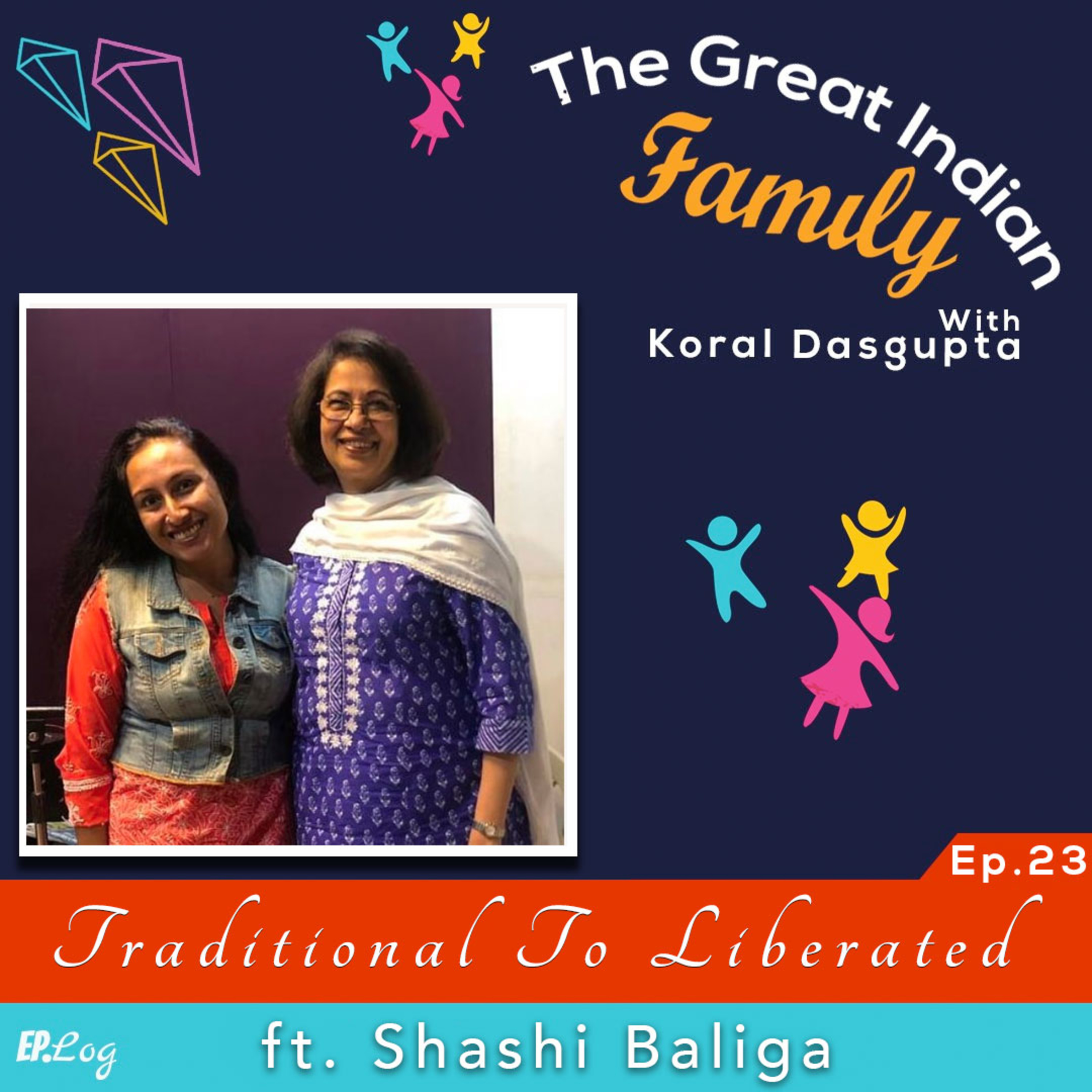 Ep.23 Traditional to Liberated ft. Shashi Baliga, Journalist, Executive Director, Literature Live